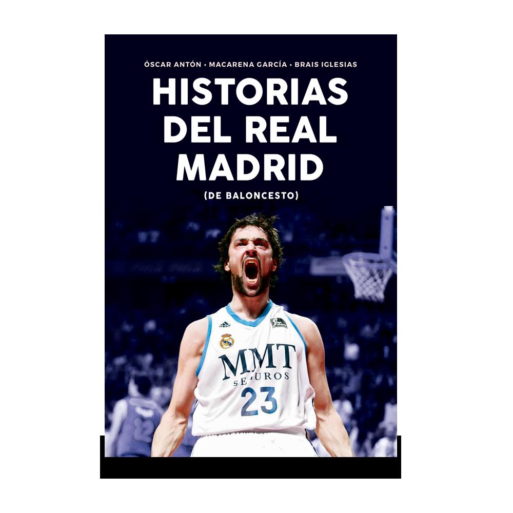 Libro Historias Del Real Madrid De Baloncesto Libros De Baloncesto