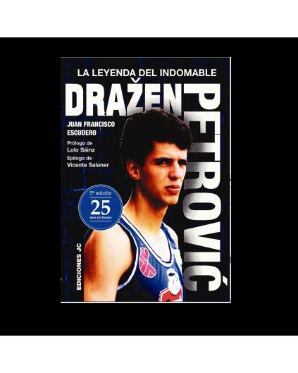 Drazen Petrovic. La leyenda del indomable